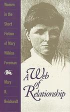 A web of relationship : women in the short stories of Mary Wilkins Freeman