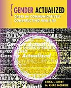 Gender actualized : cases in communicatively constructing realities