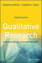 Qualitative research : a guide to design and implementation