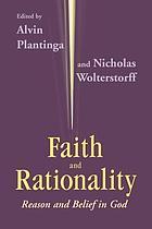 Faith and rationality : reason and belief in God