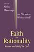 Faith and rationality : reason and belief in God by  Alvin Plantinga