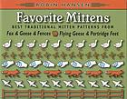 Favorite mittens : best traditional mitten patterns from fox & geese & fences and flying geese & partridge feet