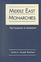 Middle East monarchies : the challenge of modernity