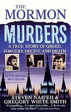 The Mormon murders : a true story of greed, forgery, deceit, and death