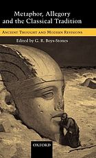 Metaphor, allegory, and the classical tradition : ancient thought and modern revisions