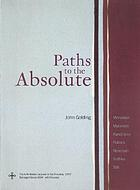 Paths to the absolute : Mondrian, Malevich, Kandinsky, Pollock, Newman, Rothko, and Still