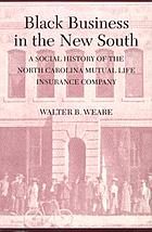 Black business in the new south : a social history of the North Carolina Mutual Life Insurance Company