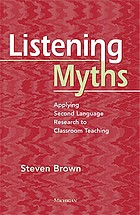 Listening myths : applying second language research to classroom teaching