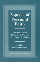 Aspects of personal faith : personality and religion in western and eastern traditions
