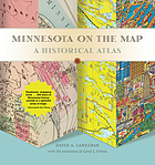 Minnesota on the map : a historical atlas