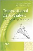 Compositional data analysis : theory and applications