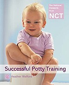 Successful potty training : simple steps to make life easier