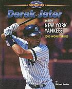Derek Jeter and the New York Yankees : 2000 World Series