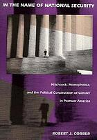 In the name of national security : Hitchcock, homophobia, and the political construction of gender in postwar America