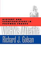 Vichy's afterlife : history and counterhistory in postwar France