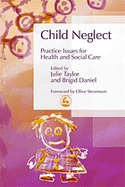 Child Neglect: Practice Issues for Health and Social Care cover image