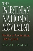 The Palestinian national movement : politics of contention, 1967-2005