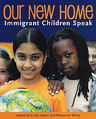 Our new home : immigrant children speak