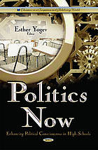 Politics now : enhancing political consciousness in high schools