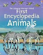 The Usborne first encyclopedia of animals