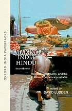Making India Hindu : religion, community, and the politics of democracy in India