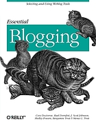 Essential blogging : [selecting and using weblog tools]