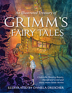 An illustrated treasury of Grimm's fairy tales : Cinderella, Sleeping Beauty, Hansel and Gretel and many more classic stories
