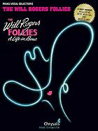 The Will Rogers follies : a life in revue : piano/vocal selections
