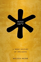 Book cover: Holy shit: A brief history of swearing