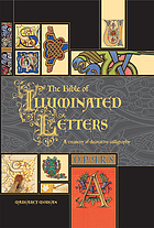 The bible of illuminated letters : a treasury of decorative calligraphy