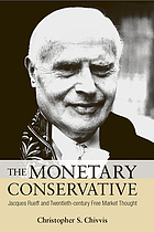 The monetary conservative : Jacques Rueff and twentieth-century free market thought