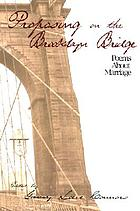 Proposing on the Brooklyn Bridge : poems about marriage