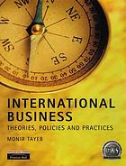 International business : theories, policies, and practices