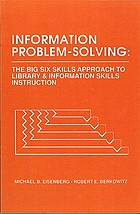 Information problem-solving : the Big Six Skills approach to library & information skills instruction