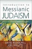 Introduction to messianic Judaism : its ecclesial context and Biblical foundations
