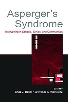 Asperger's syndrome : intervening in schools, clinics, and communities