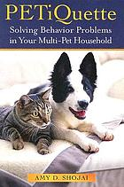 Petiquette : solving behavior problems in multipet households