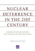 Nuclear deterrence in the 21st century : lessons from the Cold War for a new era of strategic piracy