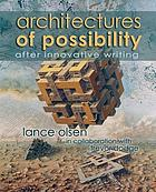 Architectures of possibility : after innovative writing