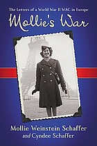 Mollie's war : the letters of a World War II WAC in Europe