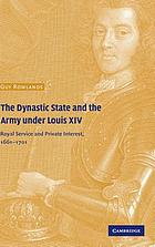 The dynastic state and the army under Louis XIV : royal service and private interest, 1661-1701