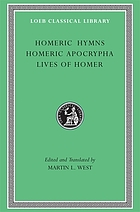 Homeric hymns ; Homeric apocrypha ; Lives of Homer