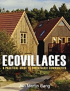 Ecovillages : a practical guide to sustainable communities