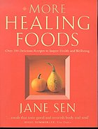 More healing foods : over 100 delicious recipes to inspire health and wellbeing