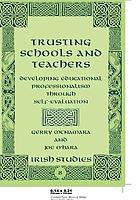 Trusting schools and teachers : developing educational professionalism through self-evaluation