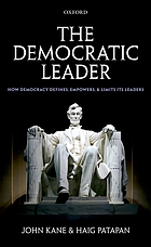 The democratic leader : how democracy defines, empowers, and limits its leaders