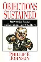 Objections sustained : subversive essays on evolution, law & culture