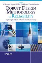 Robust Design Methodology for Reliability : Exploring the Effects of Variation and Uncertainty.