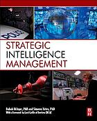 Strategic intelligence management : national security imperatives and information and communications technologies