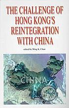 The challenge of Hong Kong's reintegration with China